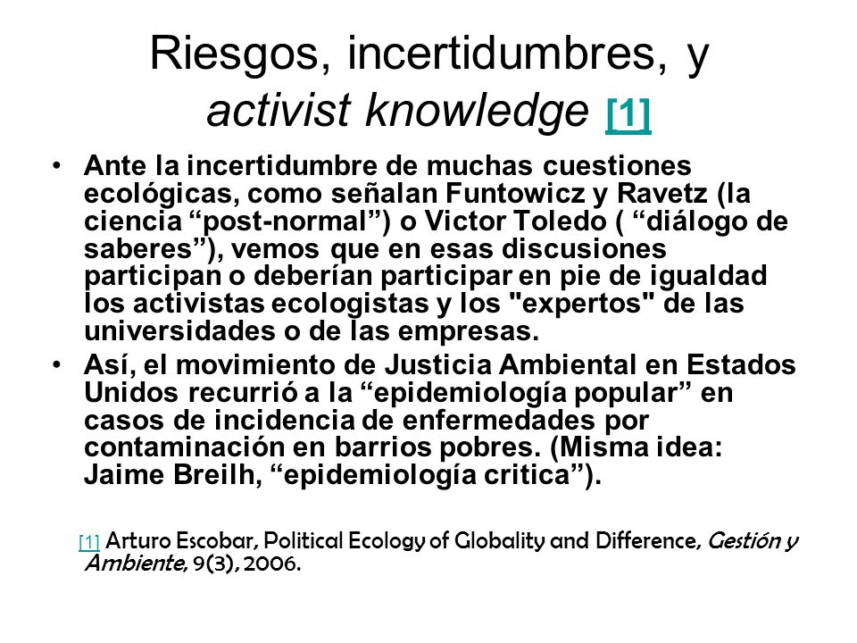 Riesgos, incertidumbres, y activist knowledge [1]